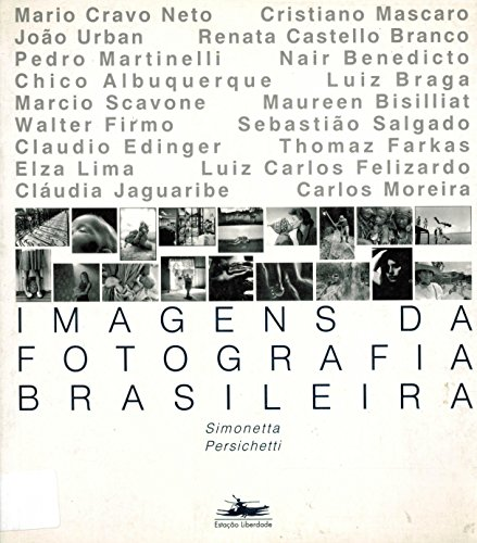 IMAGENS DA FOTOGRAFIA BRASILEIRA 1, livro de Simonetta Persichetti, org.