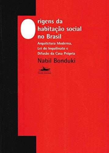 Origens da Habitação Social no Brasil - 7a ed., livro de Nabil Bonduki