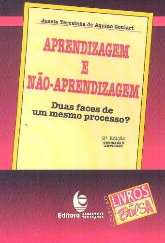 Aprendizagem e Não-Aprendizagem – Duas Faces de um Mesmo Processo?, livro de Janete Teresinha de Aquino Goulart