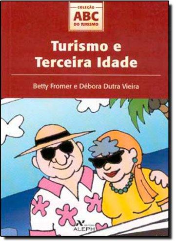 Turismo e terceira idade, livro de Betty Fromer, Debora Dutra Vieira
