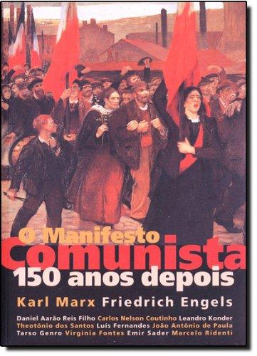 MANIFESTO COMUNISTA 150 ANOS DEPOIS, O, livro de COUTINHO, CARLOS NELSON ; REIS FILHO, DANIEL AARAO ; KONDER, LEANDRO