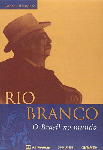 RIO BRANCO - O BRASIL NO MUNDO, livro de RICUPERO, RUBENS
