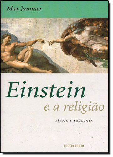 EINSTEIN E A RELIGIAO - FISICA E TEOLOGIA, livro de JAMMER, MAX