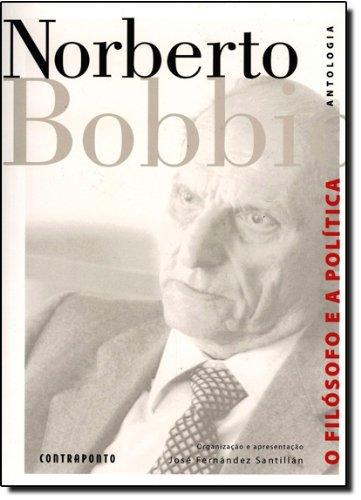 FILOSOFO E A POLITICA, O, livro de BOBBIO, NORBERTO