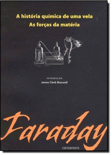 HISTORIA QUIMICA DE UMA VELA, A - AS FORCAS DA MATERIA, livro de FARADAY, MICHAEL