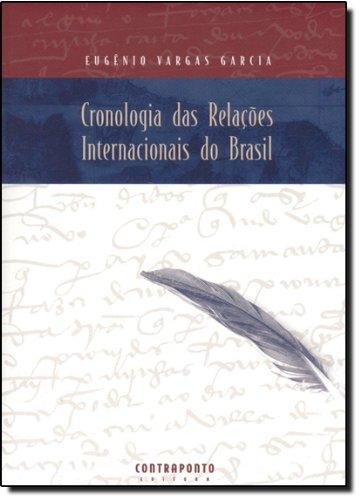CRONOLOGIA DAS RELACOES INTERNACIONAIS DO BRASIL - 2ª EDICAO - 2 ED., livro de GARCIA, EUGENIO VARGAS