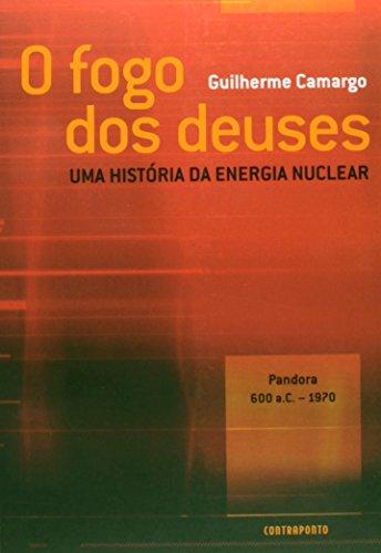 FOGO DOS DEUSES, O, livro de GUILHERME, IZOMAR CAMARGO