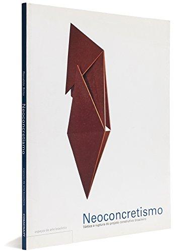 Neoconcretismo: vértice e ruptura do projeto construtivo brasileiro, livro de Ronaldo Brito