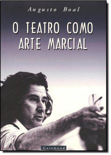 TEATRO COMO ARTE MARCIAL,O, livro de AUGUSTO BOAL