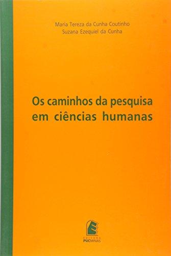 Os caminhos da pesquisa em ciências humanas, livro de Maria Tereza Coutinho e Suzana Ezequiel da Cunha