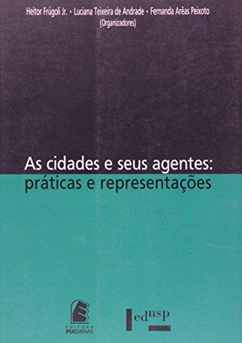 As cidades e seus agentes, livro de Heitor Frúgoli, Luciana Teixeira de Andrade, Fernanda Arêas Peixoto (Org.)