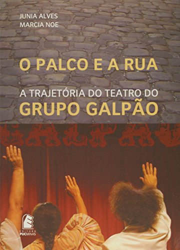 O palco e a rua, livro de Junia Alves, Marcia Noe (Org.)