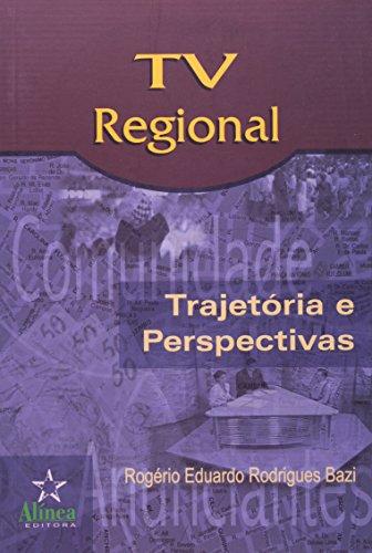 TV Regional: Trajetórias e Perspectivas, livro de Rogério Eduardo Rodrigues Bazi