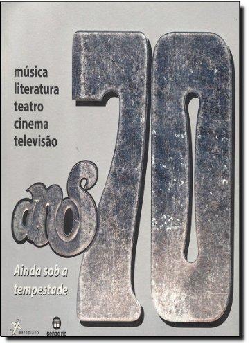 Anos 70, livro de Adauto Novaes