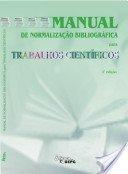 MANUAL DE NORMALIZAÇÃO BIBLIOGRÁFICA PARA TRABALHOS CIENTÍFICOS, livro de Maria L. F. Bertholino (Org.)