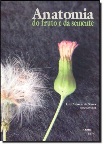 ANATOMIA DO FRUTO E DA SEMENTE, livro de Luiz Antônio de Souza