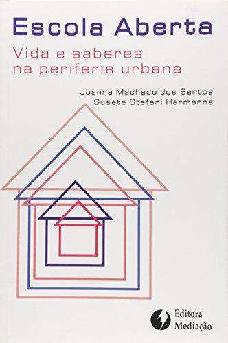 ESCOLA ABERTA - VIDA E SABERES NA PERIFERIA URBANA - 2 ED. - (FORA DE CATALOGO), livro de SANTOS, JOANA MACHADO DOS ; HERMANNS, SUSETE STEFANI