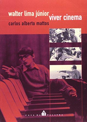 WALTER LIMA JR. VIVER CINEMA, livro de MATTOS CARLOS ALBERTO