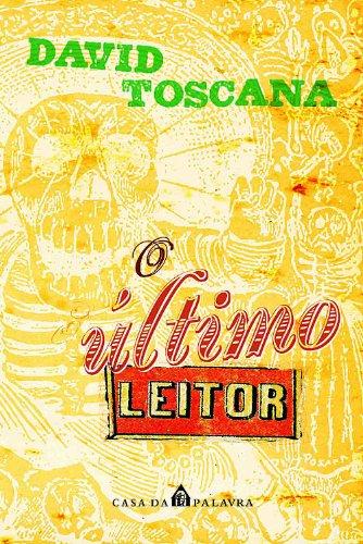 ULTIMO LEITOR, O, livro de DAVID TOSCANA