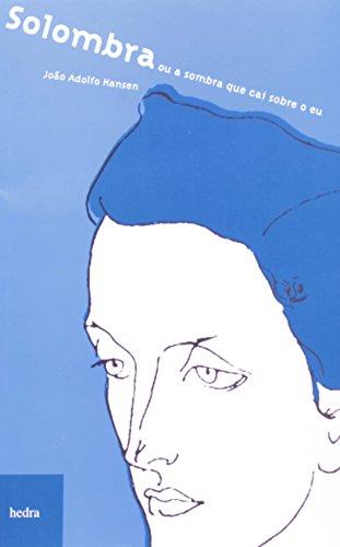 Solombra ou a sombra que cai sobre o eu, livro de João Adolfo Hansen