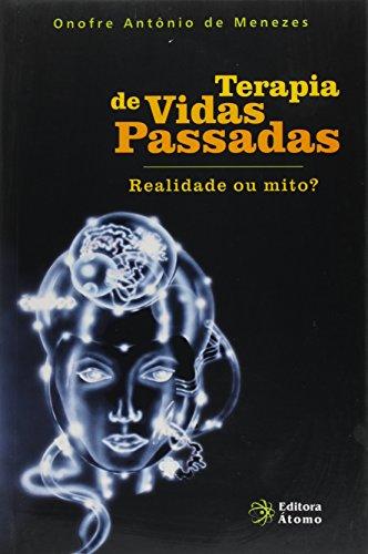 Terapia de Vidas Passadas - Realidade ou mito?, livro de Onofre Antônio de Menezes