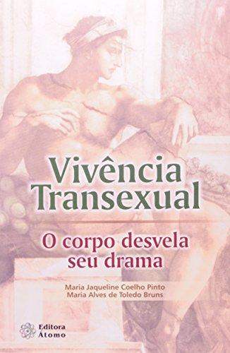 Vivência Transexual: o corpo desvela seu drama, livro de Maria Jaqueline Coelho Pinto e Maria Alves de Toledo Bruns