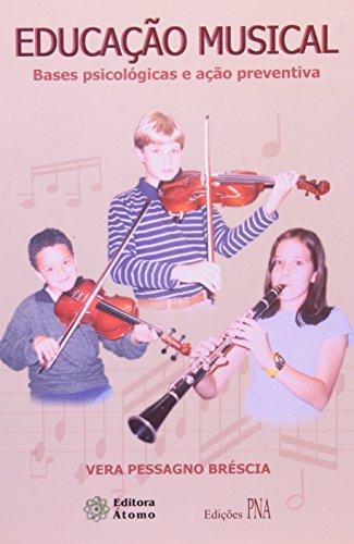 Educação Musical: bases psicológicas e ação preventiva, livro de Vera Pessagno Brescia