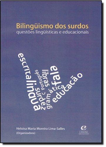 Bilingüismo dos Surdos - questões lingüísticas e educacionais, livro de Heloisa Maria Moreira Lima-Salles