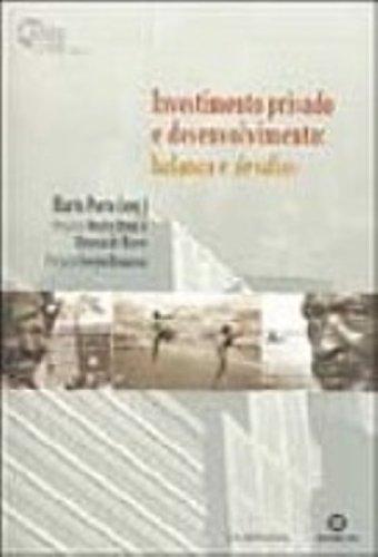 Investimento Privado E Desenvolvimento, livro de Marta Porto