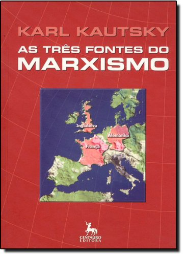 TRES FONTES DO MARXISMO, AS - 5 ED., livro de KAUTSKY, KARL