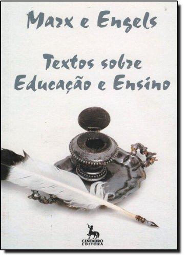 TEXTOS SOBRE EDUCACAO E ENSINO, livro de ENGELS, FRIEDRICH ; MARX, KARL