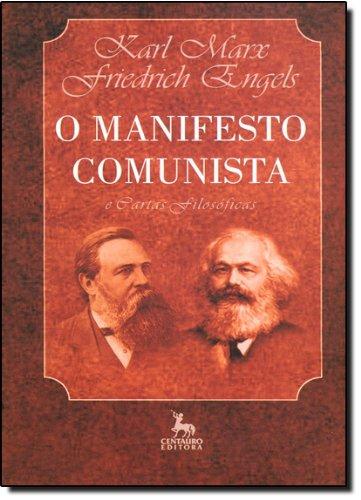 MANIFESTO COMUNISTA, O - E CARTAS FILISOFICAS, livro de ENGELS, FRIEDRICH ; MARX, KARL