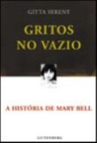 Gritos no Vazio - A História de Mary Bell, livro de Gitta Sereny