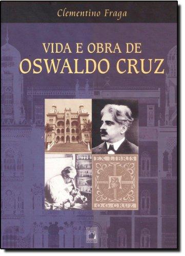 Vida e Obra de Oswaldo Cruz, livro de Clementino Fraga