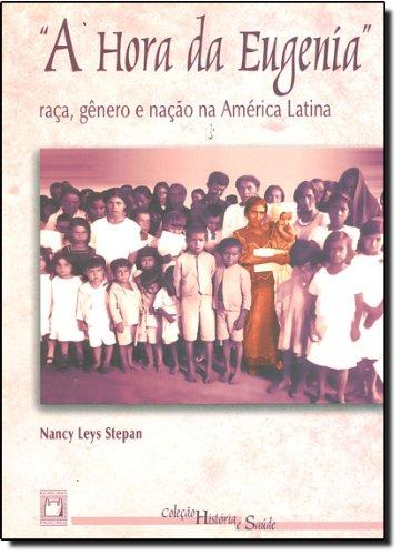 A Hora da Eugenia, livro de Nancy Leys Stepan