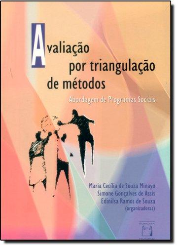 Avaliação por Triangulação de Métodos:, livro de Maria Cecília de Souza Minayo, Simone Gonçalves de Assis e Edinilsa Ramos de Souza (Orgs.)