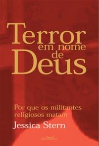 Terror em nome de Deus - Por que os militantes religiosos matam, livro de Jessica Stern