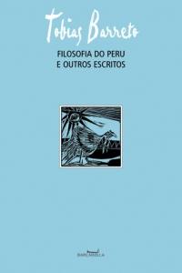 Filosofia do peru e outros escritos, livro de Tobias Barreto