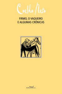 Firmo, o vaqueiro, e algumas crônicas, livro de Coelho Neto