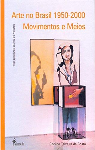 Arte no Brasil 1950-2000 - Movimentos e Meios, livro de Cacilda Teixeira da Costa