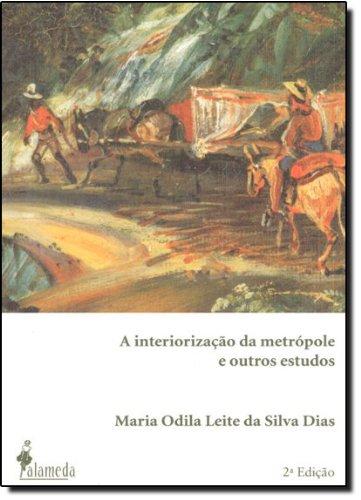 A interiorização da metrópole e outros estudos, livro de Maria Odila Leite da Silva Dias