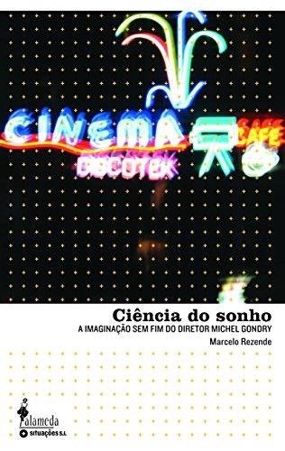 Ciência do sonho - A imaginação sem fim do diretor Michel Gondry, livro de Marcelo Rezende