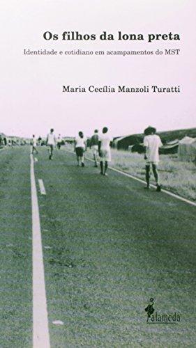 Os filhos da lona preta - Identidade e cotidiano em acampamentos do MST, livro de Maria Cecília Manzoli Turatti