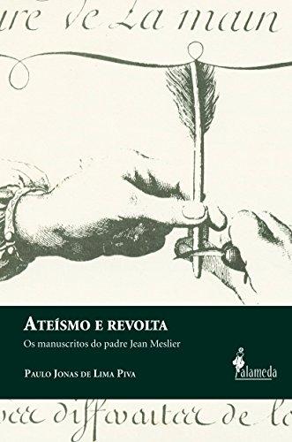 Ateísmo e revolta - Os manuscritos do padre Jean Meslier, livro de Paulo Jonas de Lima Piva
