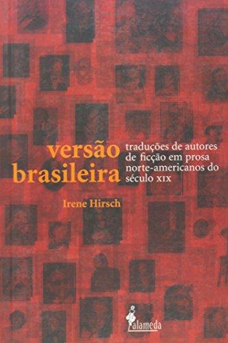 Versão Brasileira - Traduções de autores de ficção em prosa norte-americanos do século XIX, livro de Irene Hirsch