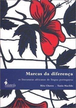 Marcas da diferença - As literaturas africanas de língua portuguesa, livro de Rita Chaves, Tania Macêdo