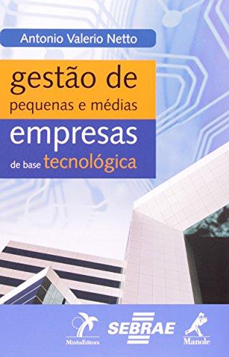 Gestão de Pequenas e Médias Empresas de Base Tecnológica, livro de Antonio Valerio Netto