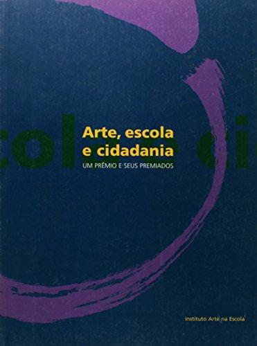 Arte, escola e cidadania - prêmios e seus premiados, livro de Diversos Autores