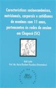 Características socioeconômicas, nutricionais, corporais e cotidianas de meninos com 11 anos, pertencentes às redes de ensino em Chapecó (SC), livro de Riell Carlet