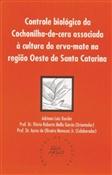 Controle biológico da Cochonilha-de-cera associada à cultura da erva-mate na região Oeste de Santa Catarina, livro de Adriano Luiz Kussler